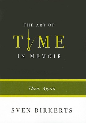 Art of Time in Memoir By Birkerts, Sven